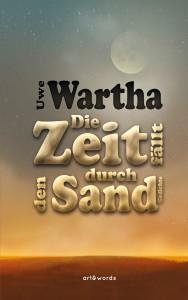 """Cover des Buches """"Die Zeit fällt durch den Sand"""" von Uwe Wartha"""