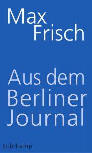 """Cover von """"Aus dem Berliner Journal"""" von Max Frisch (Quelle: Suhrkamp Verlag)."""
