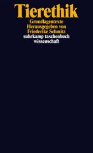 """Cover von """"Tierethik"""" von Friedericke Schmitz (Quelle: Suhrkamp Verlag)."""