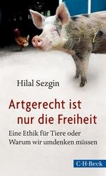 """Cover zu """"Artgerecht ist nur die Freiheit"""" von Hilal Sezgin (Quelle: Verlag C. H. Beck)."""