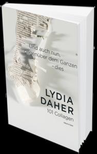 """Cover zu """"Und auch nun, gegenüber dem Ganzen - dies"""" von Lydia Daher (Quelle: Verlag Volant & Quist)"""