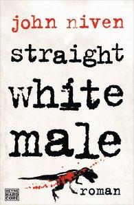 Cover zu straight white male von John Niven (Quelle: Wilhelm Heyne Verlag).