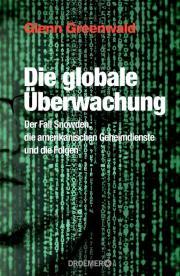 Cover zu Die globale Überwachung von Glenn Greenwald (Quelle: Verlagsgruppe Droemer Knaur).