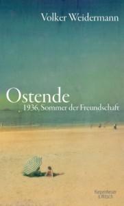 Cover zu Ostende. 1936: Sommer der Freundschaft von Volker Weidermann (Urheber und Quelle: Verlag Kiepenheuer & Witsch)