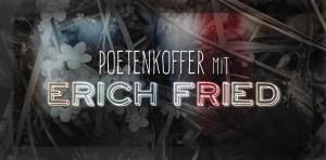 Poetenkoffer mit Erich Fried, eigene Grafik